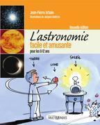 L'astronomie facile et amusante pour les 8-12 ans - Nouvelle édition