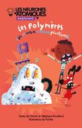 Les Neurones Atomiques explorent les polymères