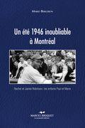 Un été 1946 inoubliable à Montréal