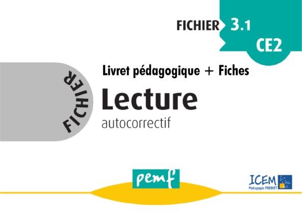 Fichier Lecture 3.1 CE2 - pack enseignant (Livret Pédagogique + Fiches Elèves)