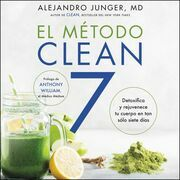 CLEAN 7  El Metodo Clean 7 (Spanish edition)
