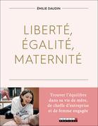 Liberté, égalité, maternité