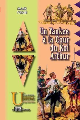 Un yankee à la cour du Roi Arthur