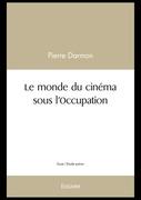 Le monde du cinéma sous l'Occupation