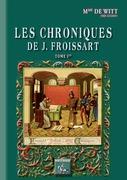 Les Chroniques de J. Froissart (Tome Ier)