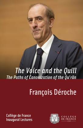 The Voice and the Quill. The Paths of Canonization of the Qu?r?n