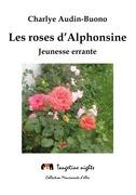 Les roses d'Alphonsine