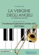 La Vergine degli Angeli - Trombone or Euphonium (T.C.)and Organ