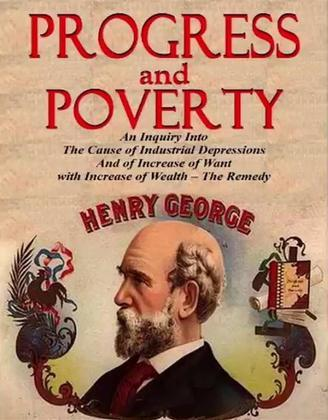 Progress and Poverty: An Inquiry into the Cause of Increase of Want with Increase of Wealth: The Remedy