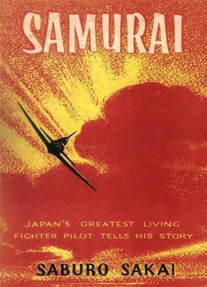 Samurai! The Personal Story of Japan's Greatest Fighter Pilot