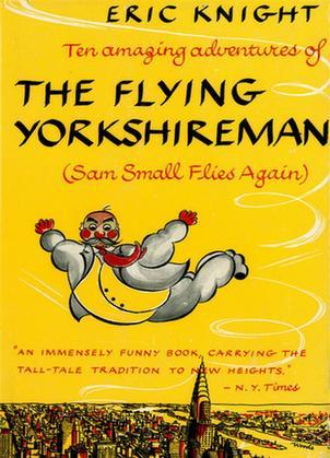 Sam Small Flies Again: The Amazing Adventures of The Flying Yorkshireman