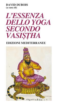 L'essenza dello Yoga Secondo Vasistha