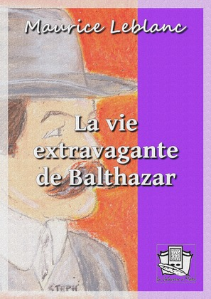 La vie extravagante de Balthazar