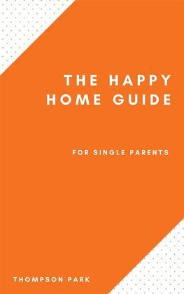 The Happy Home Guide For Single Parents