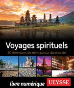 Voyages spirituels - 50 itinéraires de rêve autour du monde