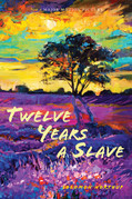 Twelve Years a Slave: (Illustrated): With Five Interviews of Former Slaves (Sapling Books)