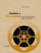 Cinéma en 30 secondes