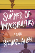 The Summer of Impossibilities
