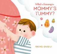 What's Growing in Mommy's Tummy?