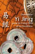 Divination Yi Jing pour le Feng Shui et la Destinée
