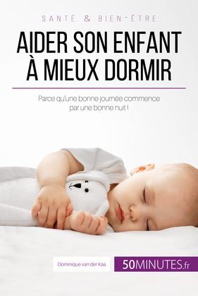 Aider son enfant à mieux dormir - Première partie