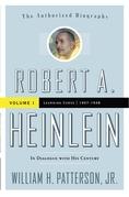 Robert A. Heinlein: In Dialogue with His Century