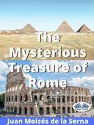 The Mysterious Treasure Of Rome