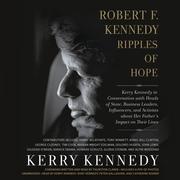 Robert F. Kennedy: Ripples of Hope