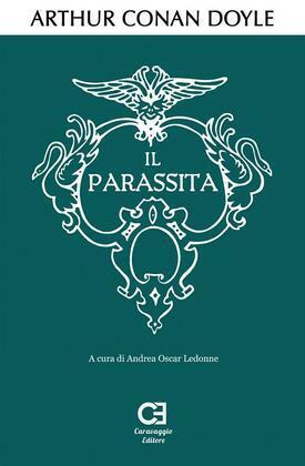Il Parassita. Edizione integrale e annotata