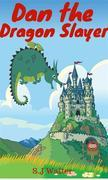 Dan the Dragon Slayer (Bedtime Stories For Kids Book, #4)