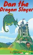 Dan the Dragon Slayer (Bedtime Stories For Kids Book, #4)