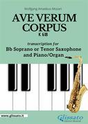 Ave Verum Corpus - Bb Soprano or Tenor Sax and Piano/Organ