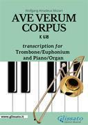 Ave Verum Corpus - Trombone or Euphonium (B.C.) and Piano/Organ