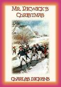 MR PICKWICK'S CHRISTMAS - the Pickwickians spend Christmas at the manor farm in Dingley Dell