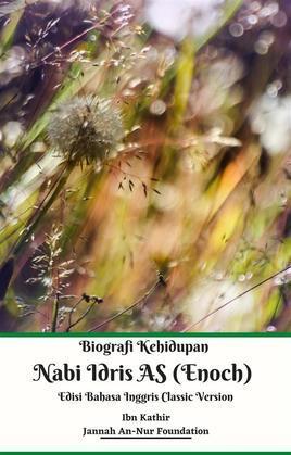 Biografi Kehidupan Nabi Idris AS (Enoch) Edisi Bahasa Inggris Classic Version