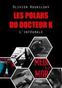 Les polars du Docteur K, l'intégrale