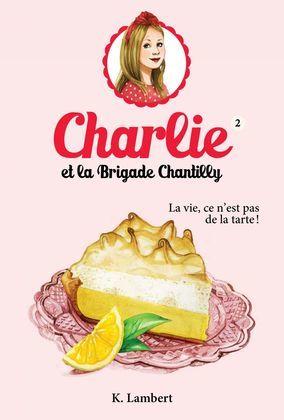 Charlie et la brigade Chantilly 2