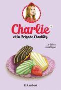 Charlie et la brigade Chantilly 4