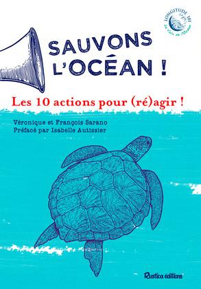 Sauvons l'océan ! Les 10 actions pour (ré)agir !