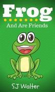Frog and Are Friends (Bedtime Stories For Kids Book, #3)