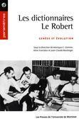 Les dictionnaires Le Robert. Genèse et évolution