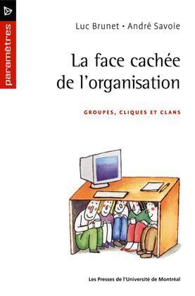 La face cachée de l'organisation. Groupes, cliques et clan
