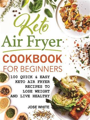 Keto Air Fryer Cookbook For Beginners