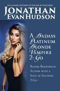 A Badass Platinum Blonde Vampire 2-Go