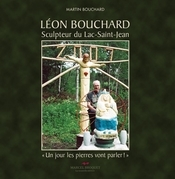 Léon Bouchard, sculpteur du Lac Saint-Jean