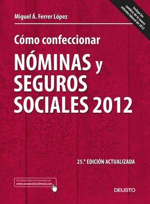 Cómo confeccionar nóminas y seguros sociales 2012