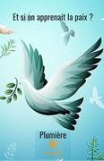Et si on apprenait la paix ?