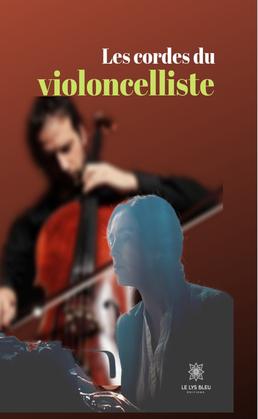 Les cordes du violoncelliste