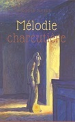 Mélodie charcutière