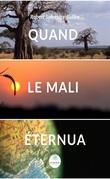 Quand le Mali éternua